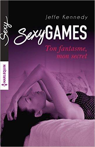 Sexy Game T1 : Ton fantasme, mon secret de Jeffe Kennedy 41qft310