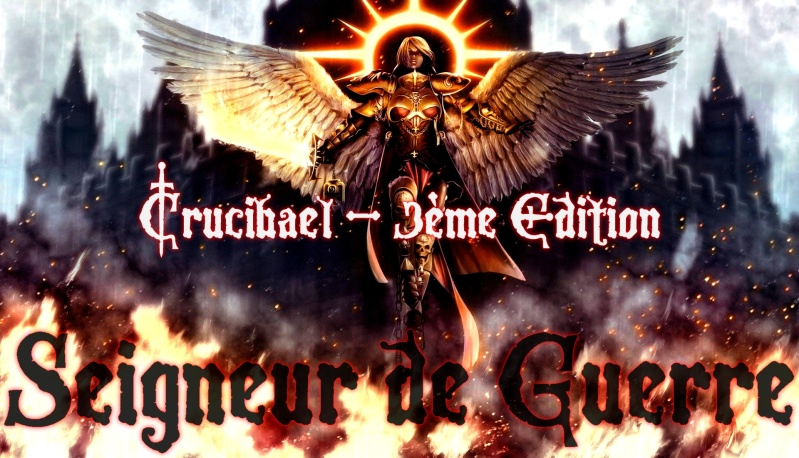 Crucibael Juin/Juillet 2016 - Seigneur de Guerre Bc1ebc10