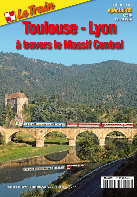 Hors-série Le Train n°85: Toulouse-Lyon par le Massif Central Lts8510