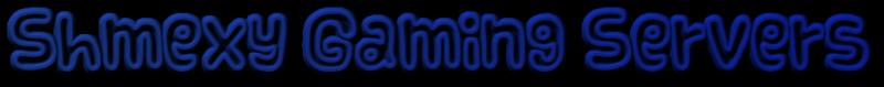 Shmexy Gaming Community