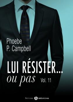 LUI RESISTER ... OU PAS  (Tome 1 à 12) de Phoebe P. Campbell - SAGA Lui-re11
