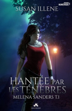 ILLENE Susan - MELENA SANDERS - Tome 1 : Hantée par les ténèbres. Sensor12