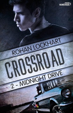 Rohan Lockhart - Crossroad - Tome 2 : Midnight Drive Crossr10