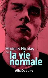 Dedune Alix  - Abdel & Nicolas ou la vie normale Produc10