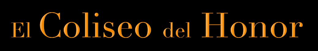 EL GRAN COLISEO DEL HONOR Banner13