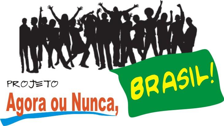 FÓRUM DO PROJETO AGORA OU NUNCA, BRASIL!