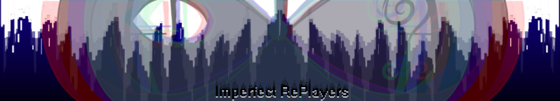 Imperfect Replayers Forum