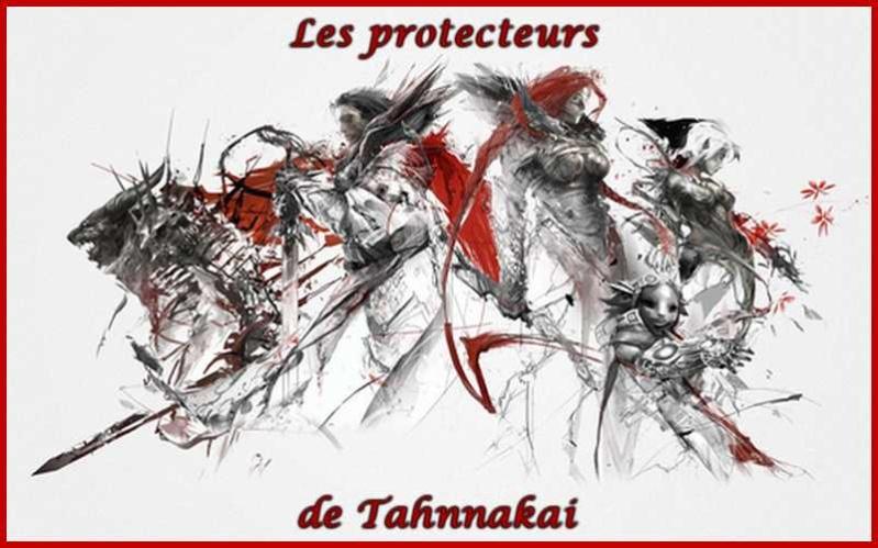 LES PROTECTEURS DE TAHNNAKAI