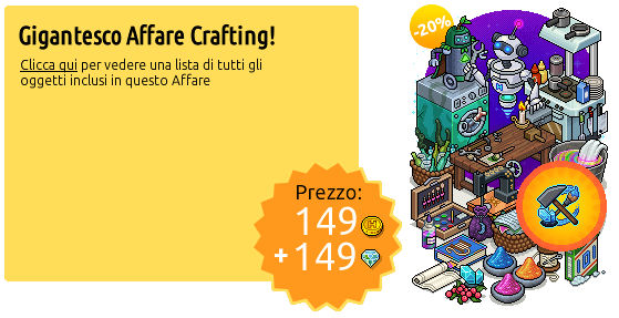 [ALL] Offerta 'Gigantesco Affare Crafting' disponibile su Habbo Immag137