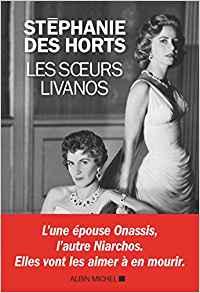 L'une épouse Onassis, l'autre Niarchos... Stéphanie des Horts raconte les soeurs Livanos Les_so10