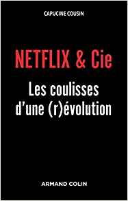 Netflix & Cie, Capucine Cousin présente les coulisses d'une (r)évolution Netfli10