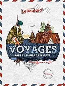 """""""Voyages"""" par le Routard Votre passeport pour découvrir le monde ! Voyage10"""