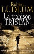 [Ludlum, Robert] La trahison Tristan 97822410