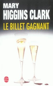 LE BILLET GAGNANT de Mary Higgins Clark 10415810
