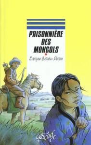 PRISONNIERE DES MONGOLS de Evelyne Brisou-Pellen 11504410