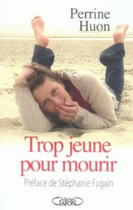 TROP JEUNE POUR MOURIR de Perrine Huon 13249110