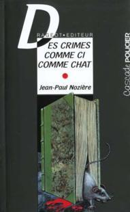 DES CRIMES COMME CI COMME CHAT de Jean Paul Nozière 20357710