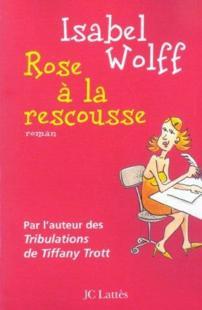 ROSE A LA RESCOUSSE d'Isabel Wolff 20708010