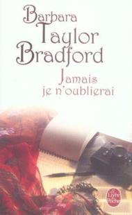 JAMAIS JE N'OUBLIERAI de Barbara Taylor Bradford 23901_10