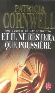 KAY SCARPETTA (Tome 03) ET IL NE RESTERA QUE POUSSIERE de Patricia Cornwell 65418910