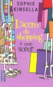 L'ACCRO DU SHOPPING (Tome 04) L'ACCRO DU SHOPPING A UNE SOEUR de Sophie Kinsella 65423110