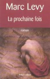 LA PROCHAINE FOIS de Marc Levy 97526_10