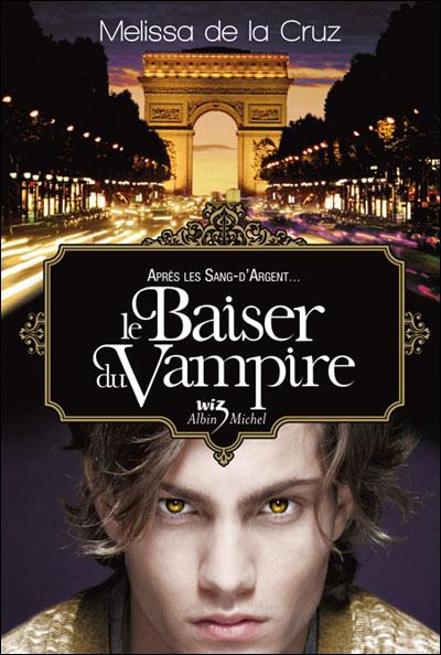 LES VAMPIRES DE MANHATTAN (TOME 04) LE BAISER DU VAMPIRE de Melissa de La Cruz 97822212