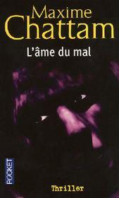 LA TRILOGIE DU MAL (Tome 1) L'AME DU MAL de Maxime Chattam M10
