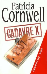 KAY SCARPETTA (Tome 10) CADAVRE X de Patricia Cornwell X10