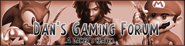 ~Dan's Gaming Forum~
