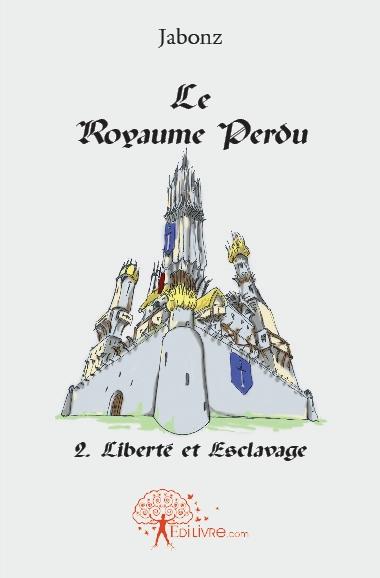 "Le tome 2 de la saga ""Royaume Perdu"" Couv10"