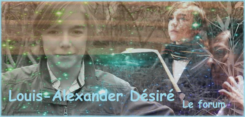 Louis-Alexander Désiré, le forum