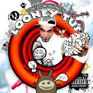 LOONEY TUS - ΤΟ ΜΥΑΛΟ ΜΟΥ ΚΑΙ ΜΙΑ LYRA 06/2009, Hip-Hop Tus-0011