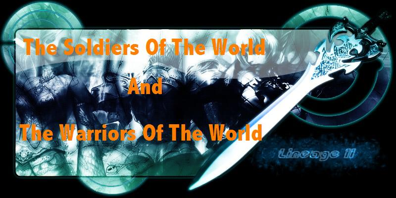 The Soldiers and Warriors Of The World