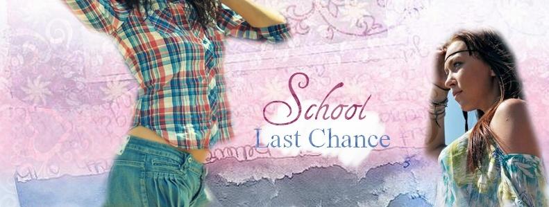 School Last Chance