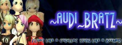 ~Audi~Bratz~