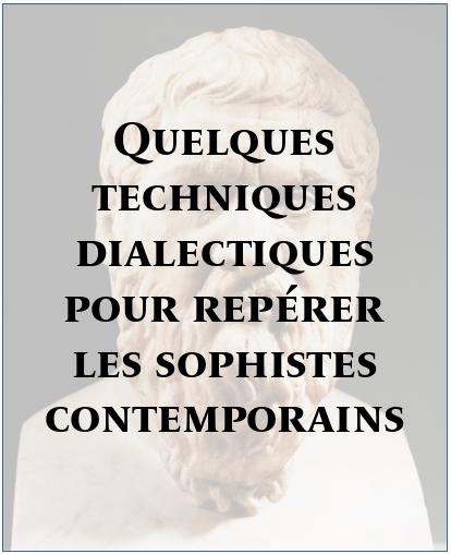 Techniques dialectiques pour reconnaître les sophistes contemporains Quelqu10
