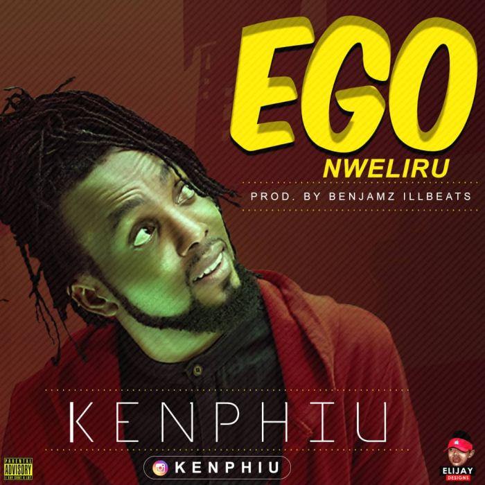 [Download Music]  Ego Nweliru By Kenphiu   Img-2011