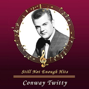 Conway Twitty & The Rock Housers - Discography (181 Albums = 219CD's) - Page 8 Conway22