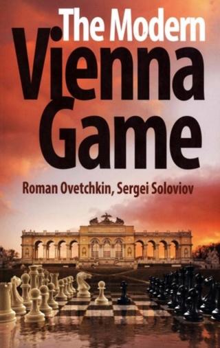 The Modern Vienna Game by Roman Ovetchkin & Sergei Soloviov Cover15