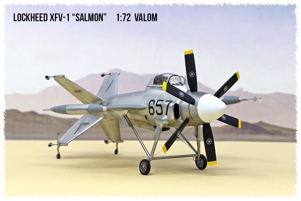 """Lockheed XFV-1 """"Salmon"""" (1:72 -Valom) - Page 2 0h3a9616"""