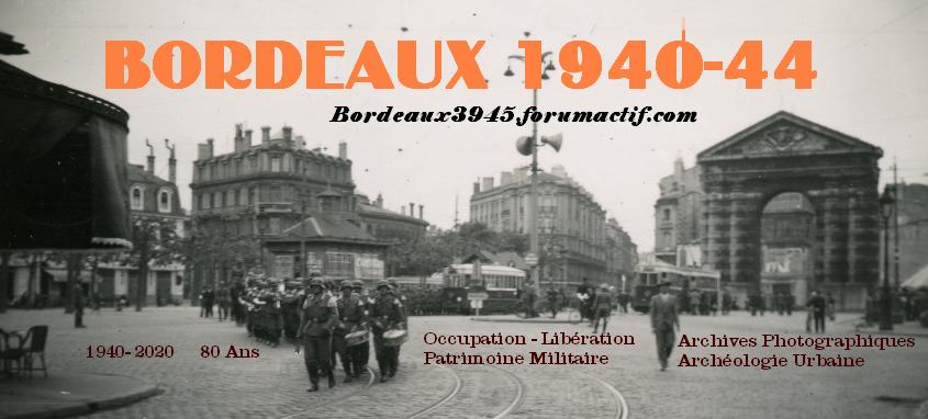 BORDEAUX- NOUVELLE AQUITAINE 1940-1944
