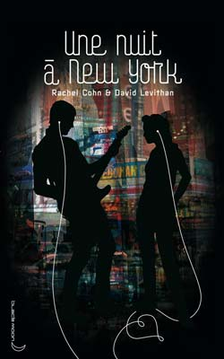 [Cohn, Rachel & Levithan, David] Une nuit à New-York 97820110