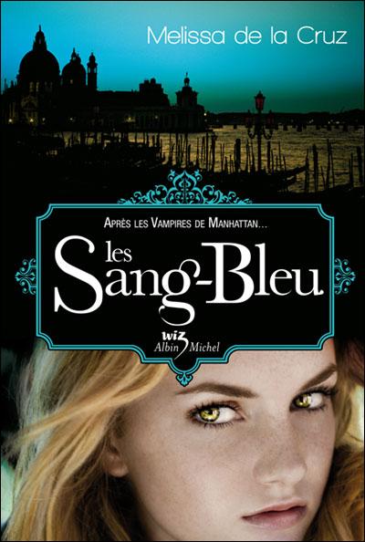 [De la Cruz, Melissa] Les Vampires de Manhattan - Tome 2: Les Sang-Bleu 97822210