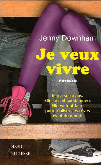 [Downham, Jenny] Je veux vivre 97822510