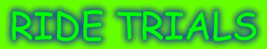 Ride trials