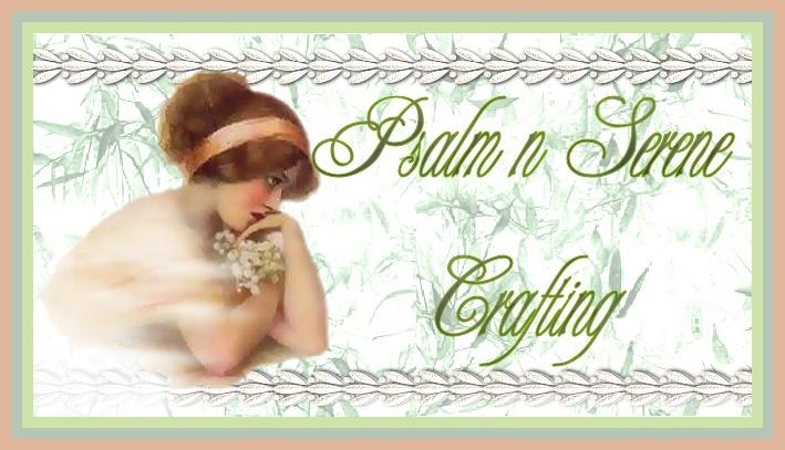Psalm N Serene Crafting