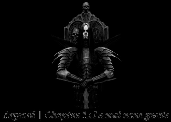 Argeord | Chapitre 1 : Le mal nous guette