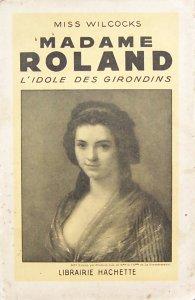 la mort des  21 Girondins & de Madame Roland Wilcoc11