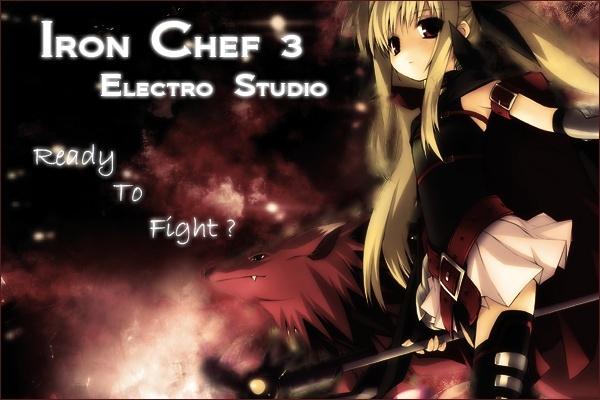 Concour Iron Chef 3 [ Electro Studio] Ic10